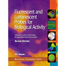 Fluorescent and Luminescent Probes for Biological Activity: A Practical Guide to Technology for Quantitative Real-Time Analysis (Biological Techniques Series) (English Edition)