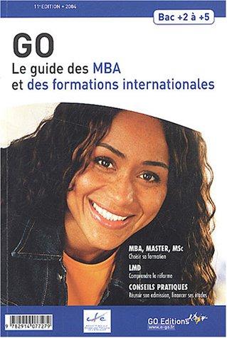Le guide des MBA et des formations internationales 2004