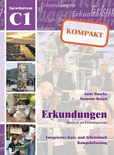 Erkundungen: Erkundungen Kompakt C1 - Kurs-und Arbeitsbuch by Anne Buscha (2010-02-01)