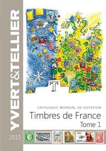 Catalogue mondial de cotation timbres de France : Tome 1 de Yvert & Tellier (4 septembre 2014) Relié