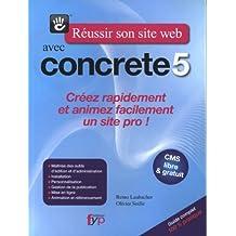 Réussir son site web avec Concrete5 : Guide complet 100% pratique de Remo Laubacher (20 janvier 2012) Broché