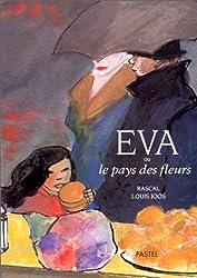 Eva, ou, Le pays des fleurs
