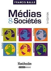 Médias et Sociétés : Edition-Presse-Cinéma-Radio-Télévision-Internet