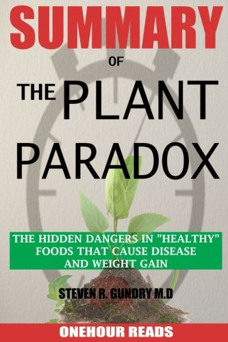 Pdf download summary of the plant paradox the hidden dangers in pdf download summary of the plant paradox the hidden dangers in healthy foods that cause disease and weight gain by dr steven gundry best epub by onehour fandeluxe Gallery