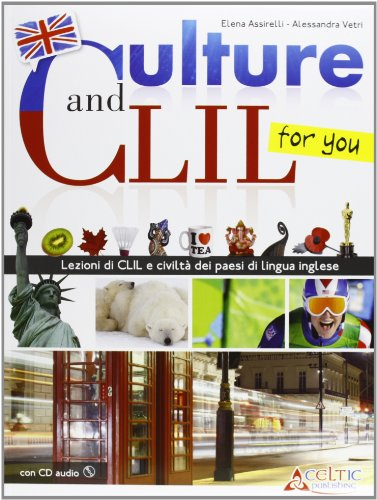 Culture and CLIL... for you. Con espansione online. Con CD Audio. Per la Scuola media