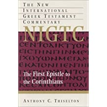 The First Epistle to the Corinthians (New International Greek Testament Commentary) (New International Greek Testament Commentary  (NIGTC))
