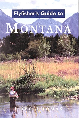Flyfisher's Guide to Montana (Flyfisher's Guides) -