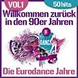 Willkommen zurück in den 90er Jahren - Die Eurodance Jahre, vol. 1 (50 Hits)