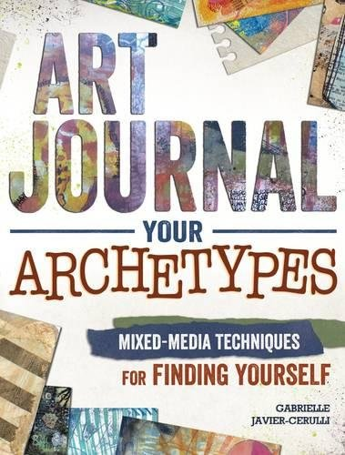 art-journal-archetypes-mixed-media-techniques-for-finding-yourself
