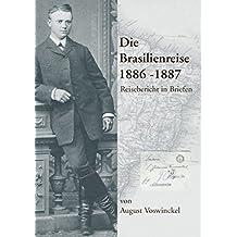 Die Brasilienreise 1886-1887: Reisebericht in Briefen