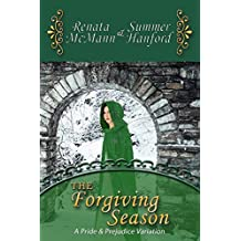 The Forgiving Season: A Pride and Prejudice Variation