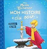 Telecharger Livres MERLIN L ENCHANTEUR Mon Histoire du Soir L histoire du film (PDF,EPUB,MOBI) gratuits en Francaise
