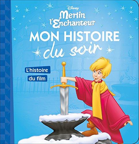 Merlin l'Enchanteur : L'histoire du film