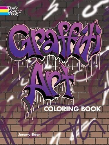 Graffiti Art Coloring Book (Dover Coloring Books) by Jeremy Elder (2016-04-20) par Jeremy Elder