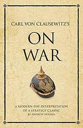 Carl von Clausewitz's On War: A modern-day interpretation of a strategy classic (Infinite Success)