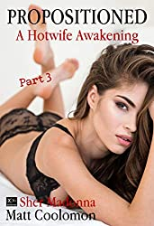 Propositioned (A Hotwife Awakening Book 3)