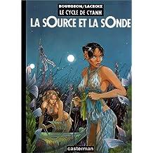 Le Cycle de Cyann, tome 1 : La sOurce et la sOnde