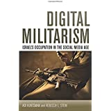 Digital Militarism: Israel's Occupation in the Social Media Age (Stanford Studies in Middle Eastern and I)