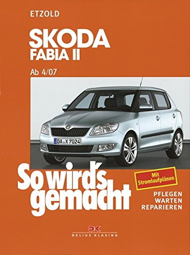 Skoda Fabia II ab 4/07: So wird\'s gemacht - Band 150