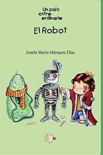 El robot (Un pais extraordinario) por Josefa María Márquez Díaz