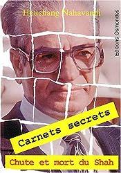 Carnets secrets : Chute et mort du Shah