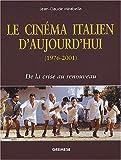 Le cinéma italien d'aujourd'hui (1976-2001) De la crise au renouveau