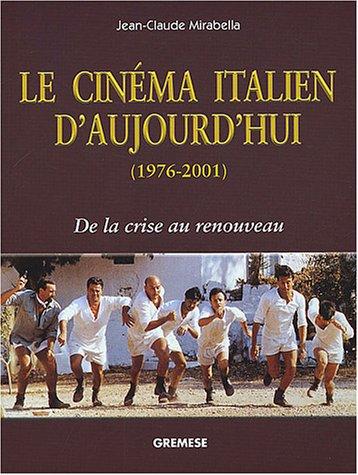 Le cinéma italien d'aujourd'hui (1976-2001) : De la crise au renouveau par Jean-Claude Mirabella
