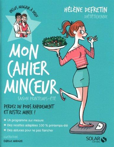 Mon Cahier Minceur Printemps/été De Hélène DEFRETIN 5 Mars 2015 Broché
