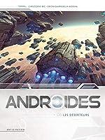Androïdes T06 - Les Deserteurs de Christophe Bec