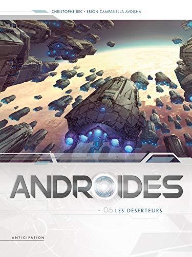 Androïdes T06 - Les Deserteurs par  Christophe Bec