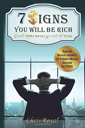 7 Signs You Will Be Rich: Good Signs Never Go Out Of Style(How to be Rich, How to became a Millionaire, How to get Rich, How Rich People Think)