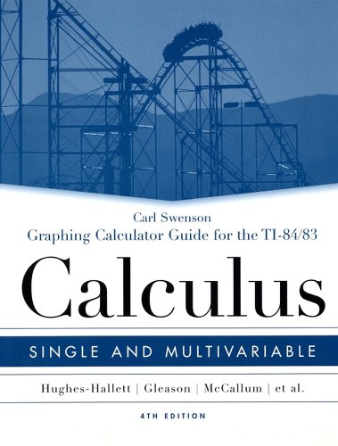 Graphing Calculator Guide for the TI-84/83 to Accompany Calculus: Single and Multivariable