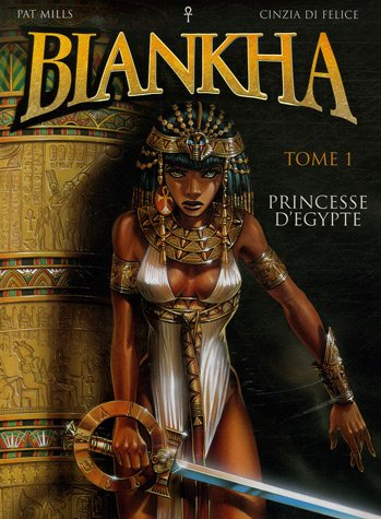 Biankha, Tome 1 : Princesse d'Egypte