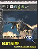 Learn GIMP: Top 10 Professional Techniques