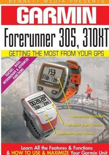 Preisvergleich Produktbild Garmin Getting the Most From Your GPS: Forerunner 305,  310XT by James Marsh