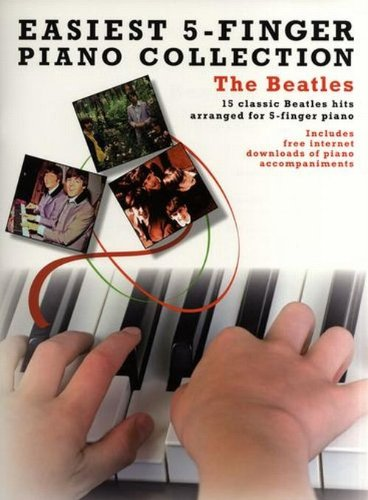 Easiest 5-Finger Piano Collection: The Beatles (Easiest 5 Finger Piano Collecn)