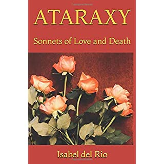 Ataraxy: Sonnets of Love and Death