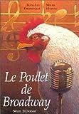 Le Poulet de Broadway | Fromental, Jean-Luc. Auteur