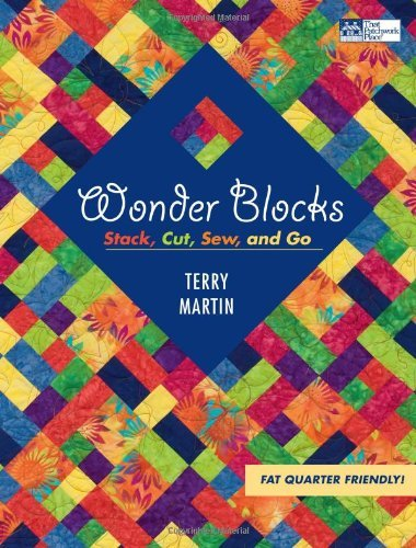 Wonder Blocks: Stack, Cut, Sew, and Go (That Patchwork Place) by Terry Martin (1-Sep-2008) Paperback -