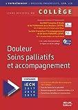 Douleur, soins palliatifs et accompagnement : Livre officiel du collège