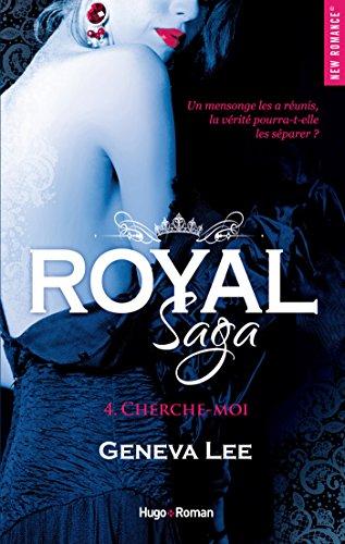 Royal Saga - tome 4 Cherche-moi par [Lee, Geneva]