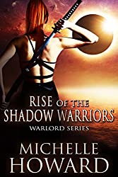 Rise of the Shadow Warriors: Warlord Series Book 3