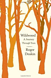 Wildwood: A Journey Through Trees by Roger Deakin (2009-01-06)