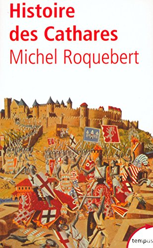 Histoire des Cathares par Michel Roquebert