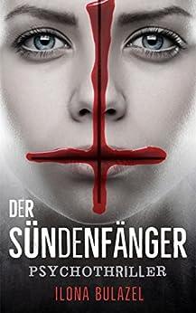 Der Sündenfänger: Psychothriller (German Edition) by [Bulazel, Ilona]
