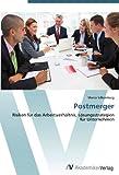 Postmerger: Risiken für das Arbeitsverhältnis