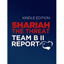 Shariah: The Threat To America: An Exercise In Competitive Analysis (Report of Team B II) (English Edition)