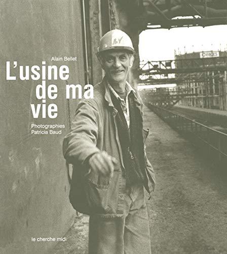 L'usine de ma vie par Patricia BAUD, Alain BELLET
