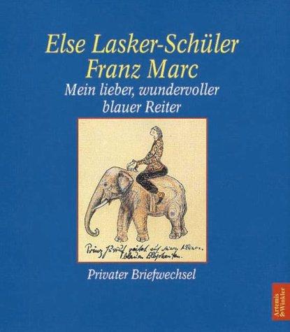 Mein lieber, wundervoller blauer Reiter. Privater Briefwechsel
