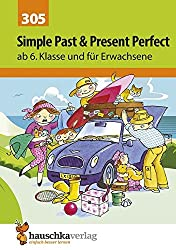 Englisch. Simple Past and Present Perfect, ab 6./7. Klasse